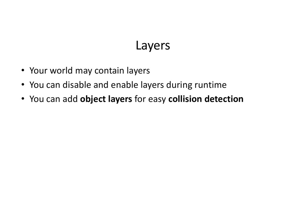 Layers • Your world may contain layers • You ca...