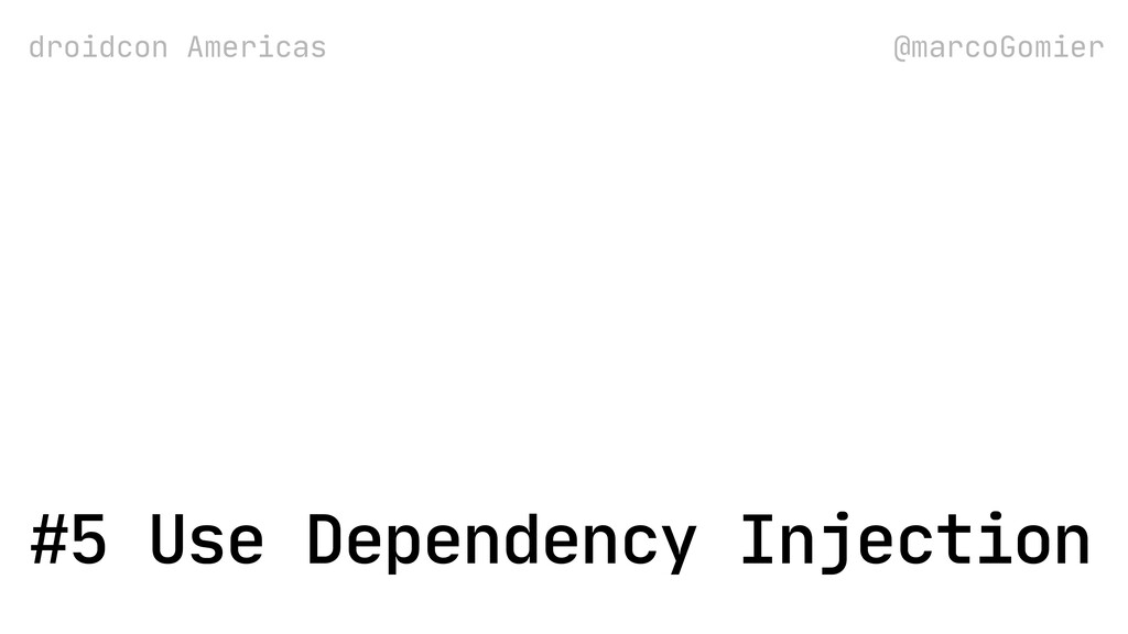 droidcon Americas @marcoGomier #5 Use Dependenc...
