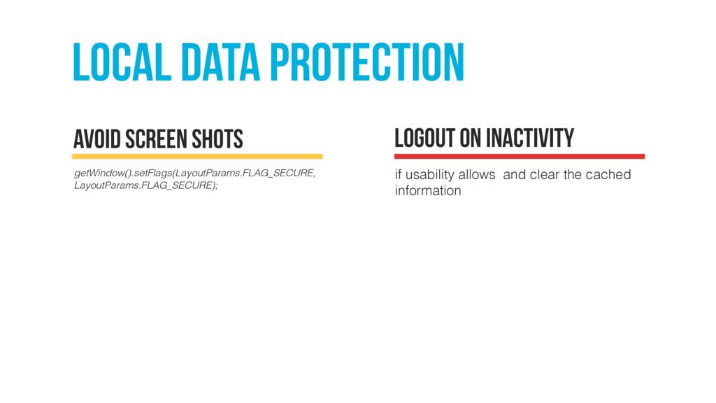 local Data protection getWindow().setFlags(Layo...