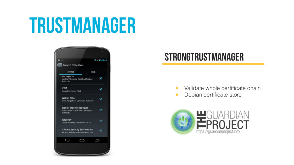 Trustmanager StrongTrustManager • Validate whol...