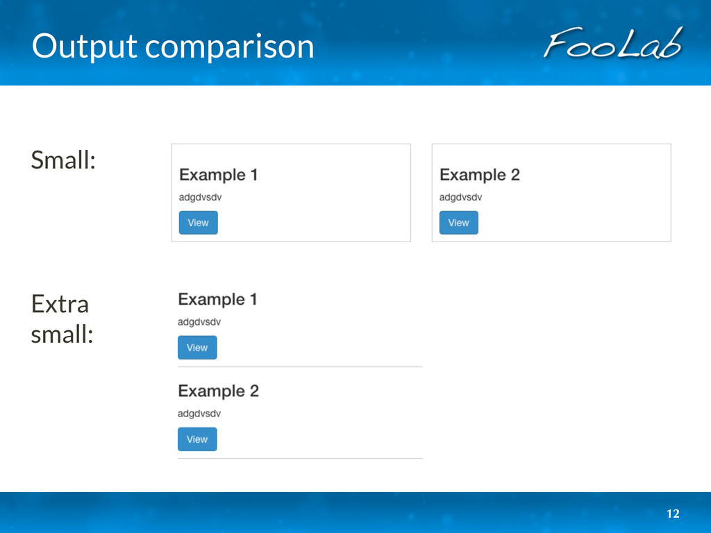Output comparison Small: Extra small: 12