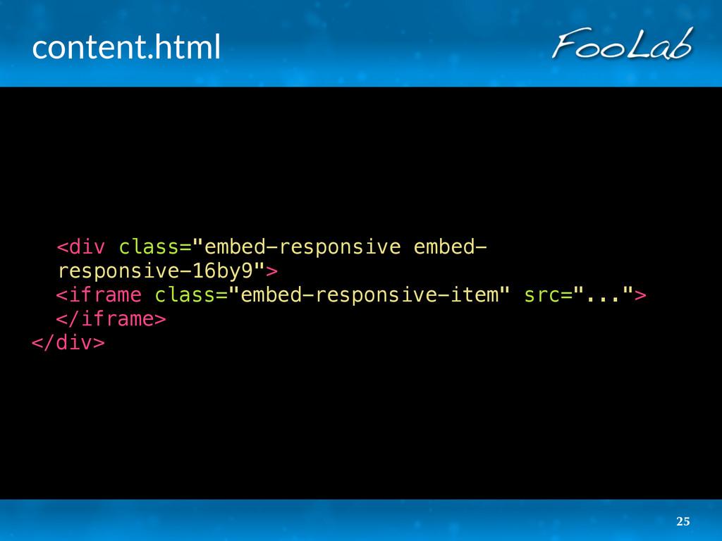 """content.html 25 <div class=""""embed-responsive em..."""
