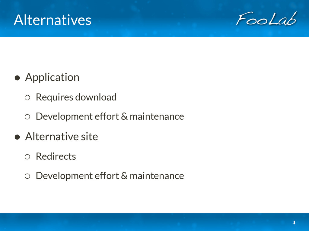 Alternatives • Application ◦ Requires download ...