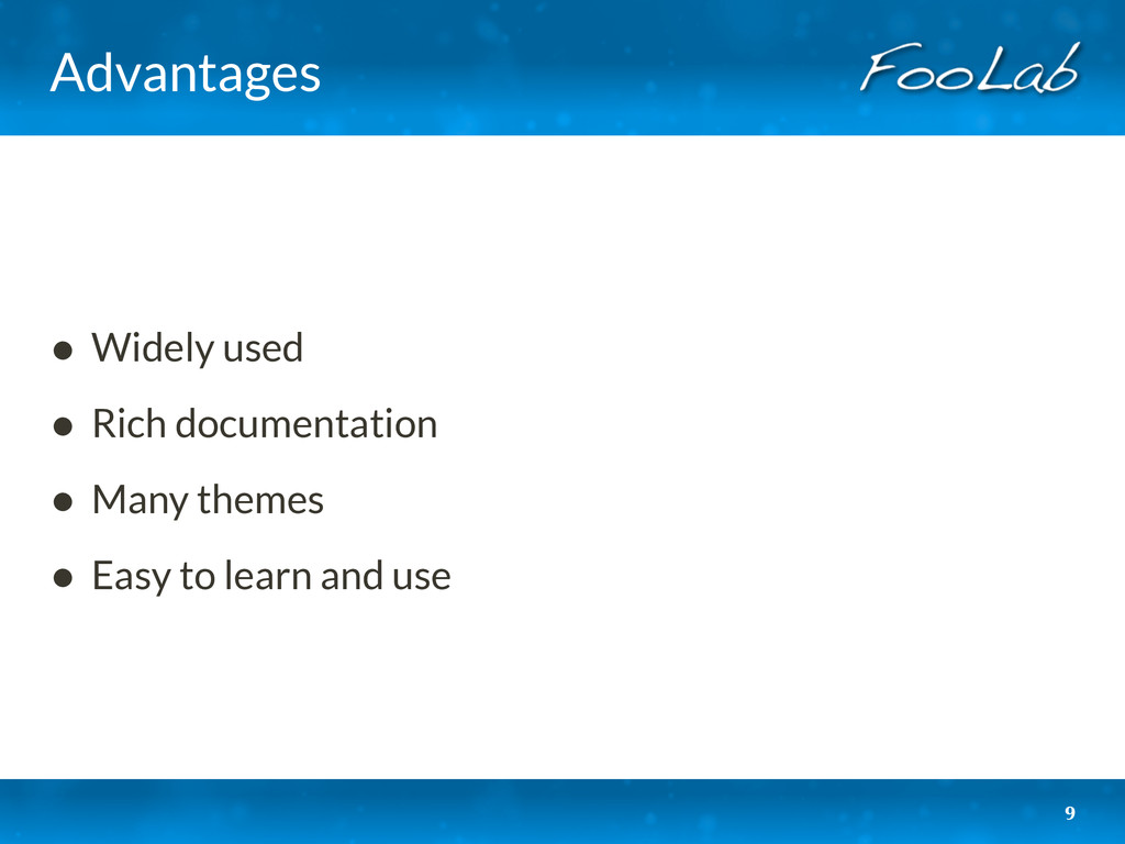 Advantages • Widely used • Rich documentation •...