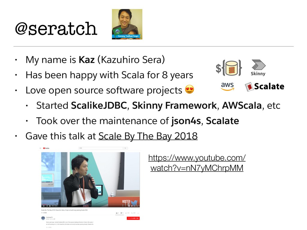 @seratch • My name is Kaz (Kazuhiro Sera) • Has...