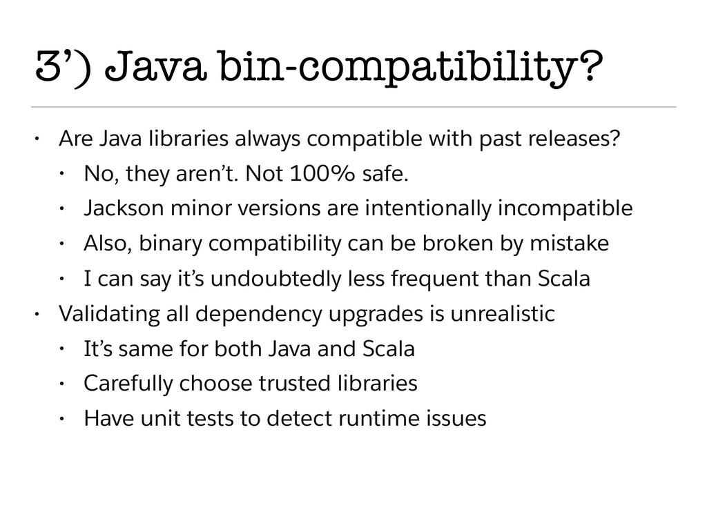 3') Java bin-compatibility? • Are Java librarie...