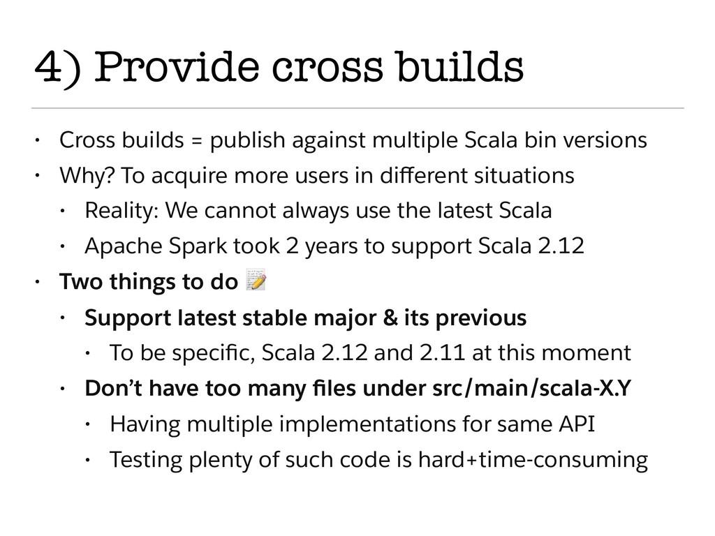 4) Provide cross builds • Cross builds = publis...