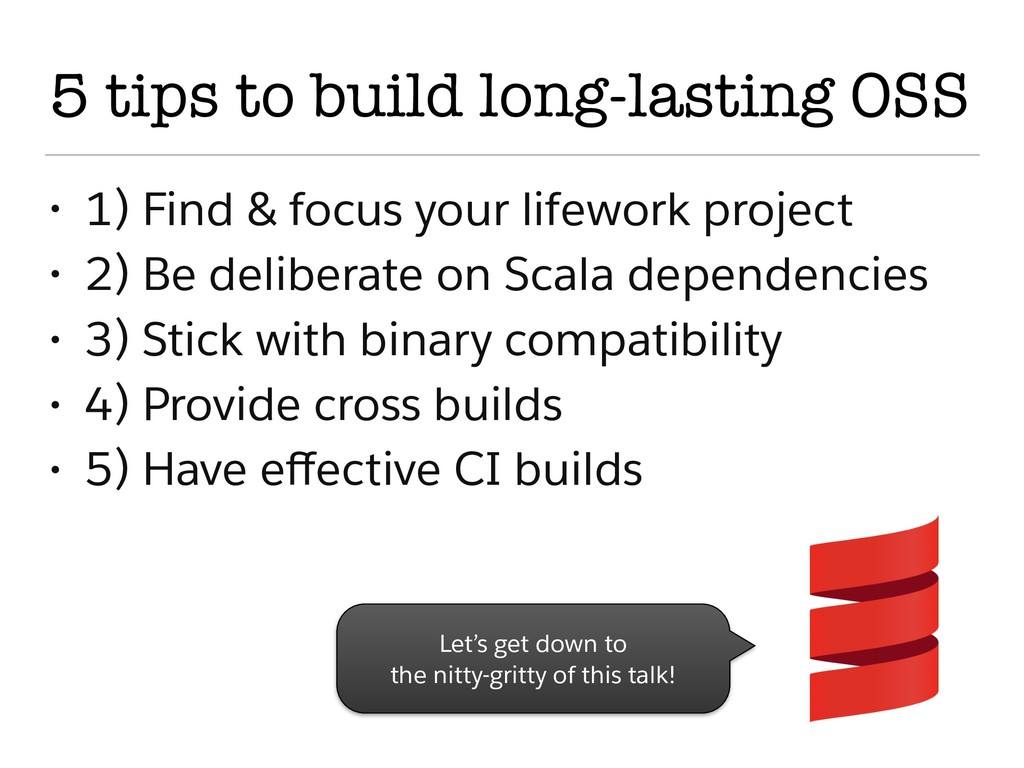 5 tips to build long-lasting OSS • 1) Find & fo...