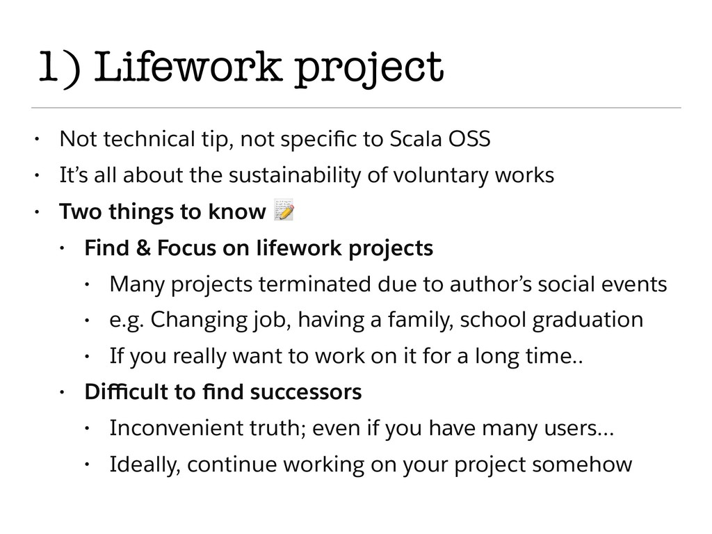 1) Lifework project • Not technical tip, not sp...