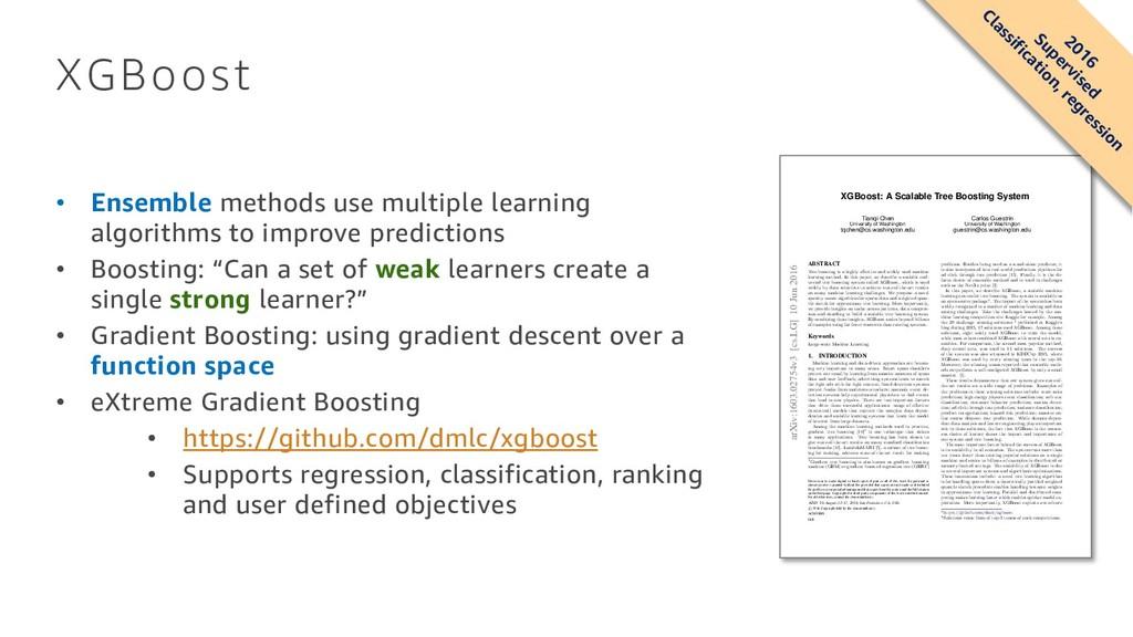 XGBoost • Ensemble methods use multiple learnin...
