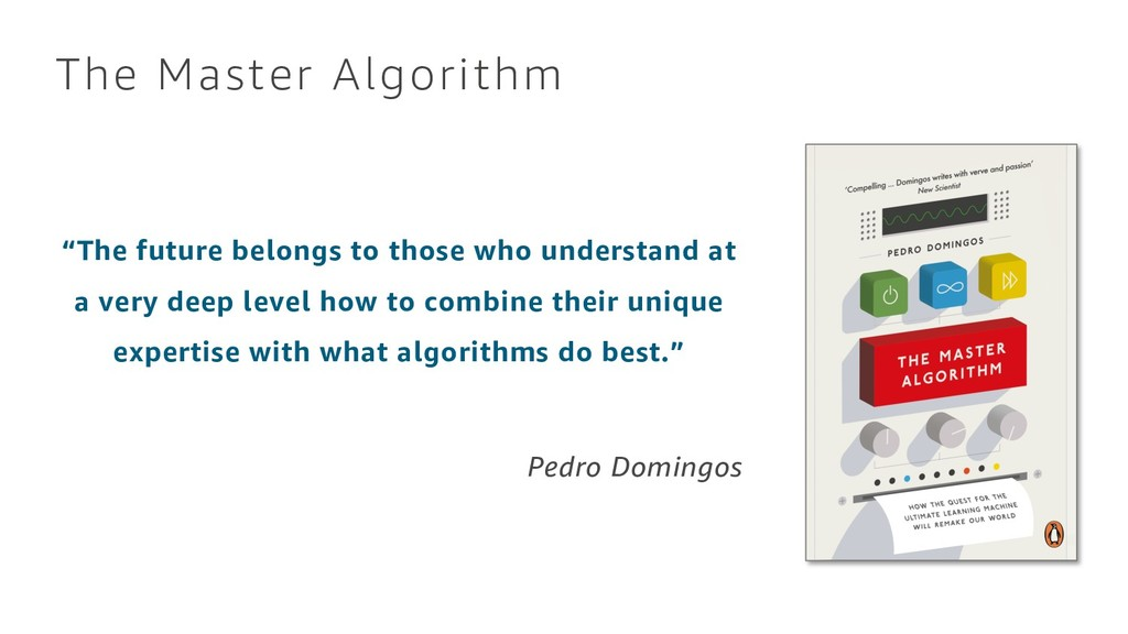 "The Master Algorithm ""The future belongs to tho..."