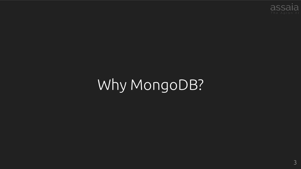 Why MongoDB? 3