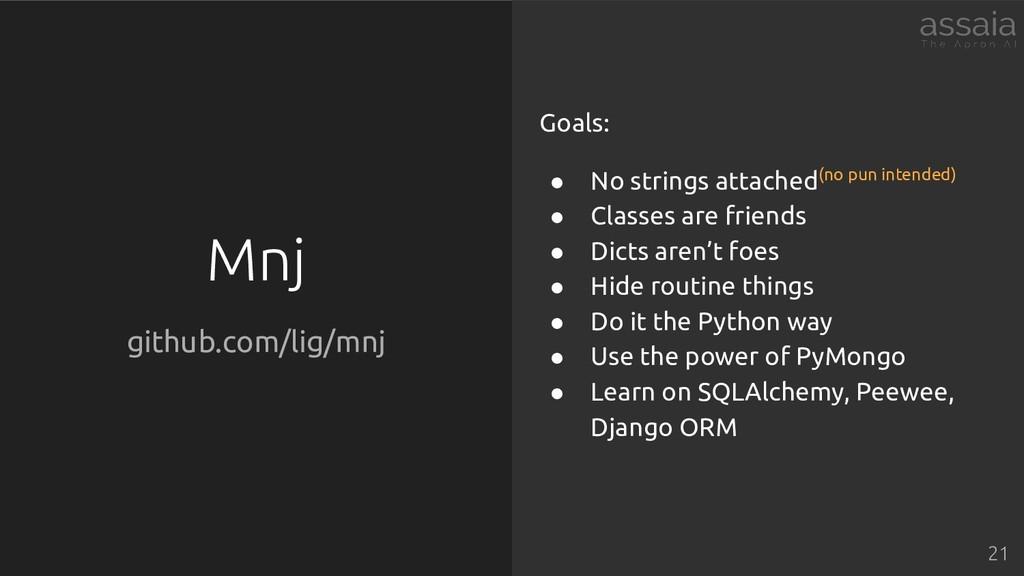 Mnj github.com/lig/mnj Goals: ● No strings atta...