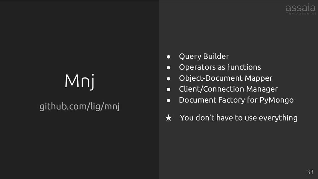 Mnj github.com/lig/mnj ● Query Builder ● Operat...