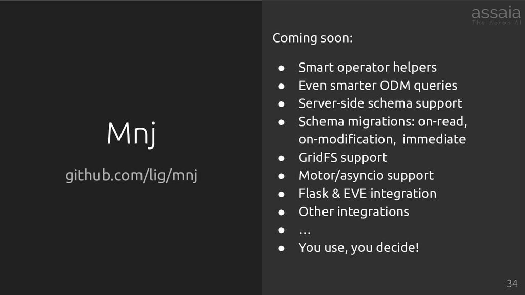 Mnj github.com/lig/mnj Coming soon: ● Smart ope...