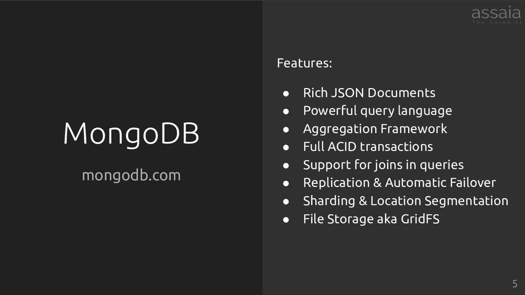 MongoDB mongodb.com Features: ● Rich JSON Docum...