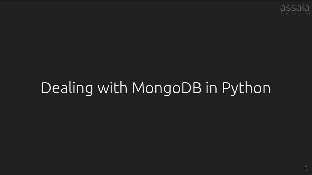 Dealing with MongoDB in Python 6