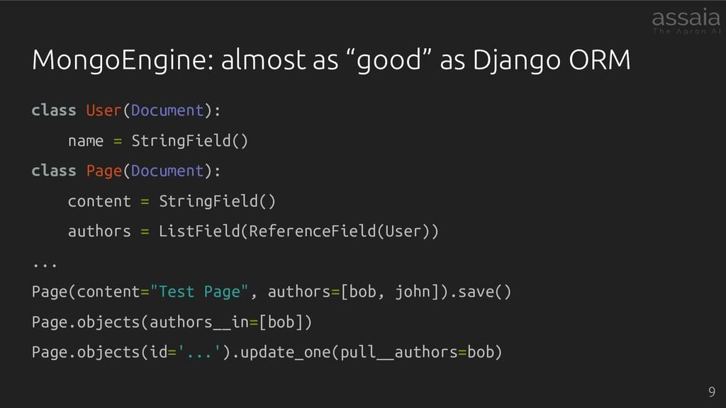 "MongoEngine: almost as ""good"" as Django ORM cla..."