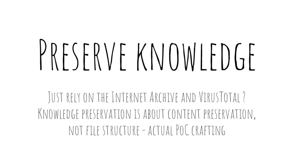 Preserve knowledge Just rely on the Internet Ar...