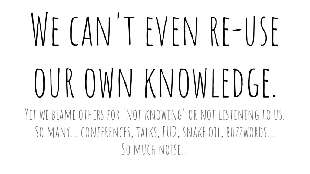 We can't even re-use our own knowledge. Yet we ...