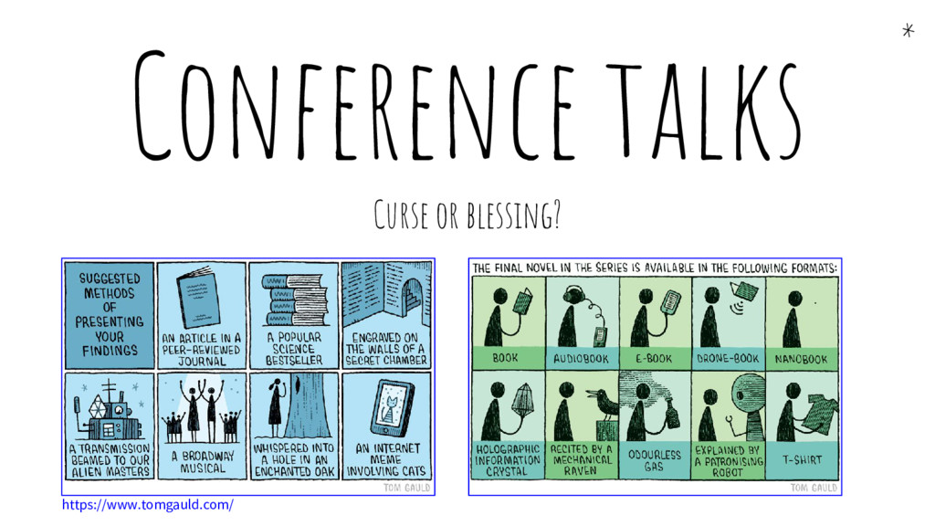 Conference talks Curse or blessing? * https://w...