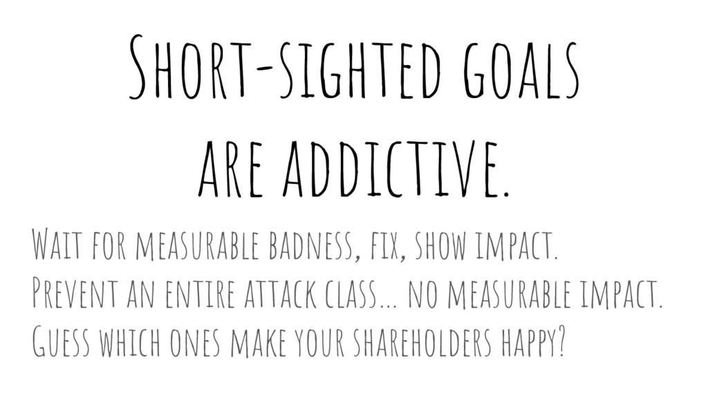 Short-sighted goals are addictive. Wait for mea...