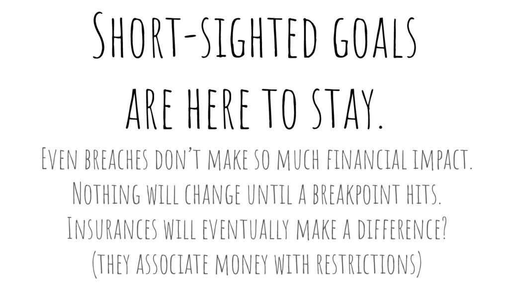 Short-sighted goals are here to stay. Even brea...