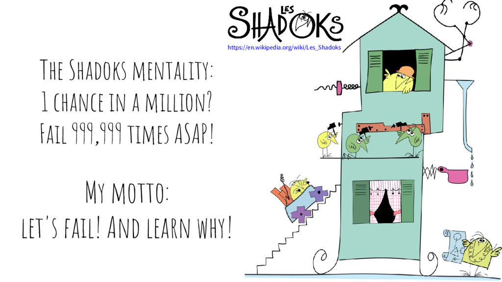 The Shadoks mentality: 1 chance in a million? F...