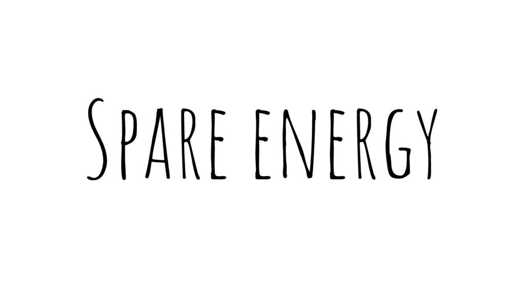 Spare energy
