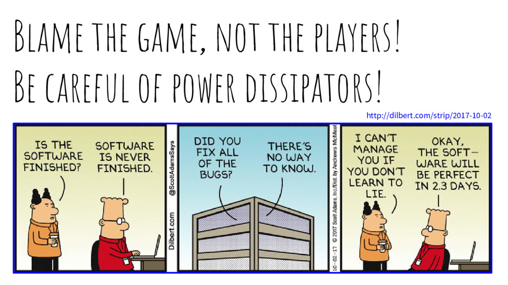 Blame the game, not the players! Be careful of ...