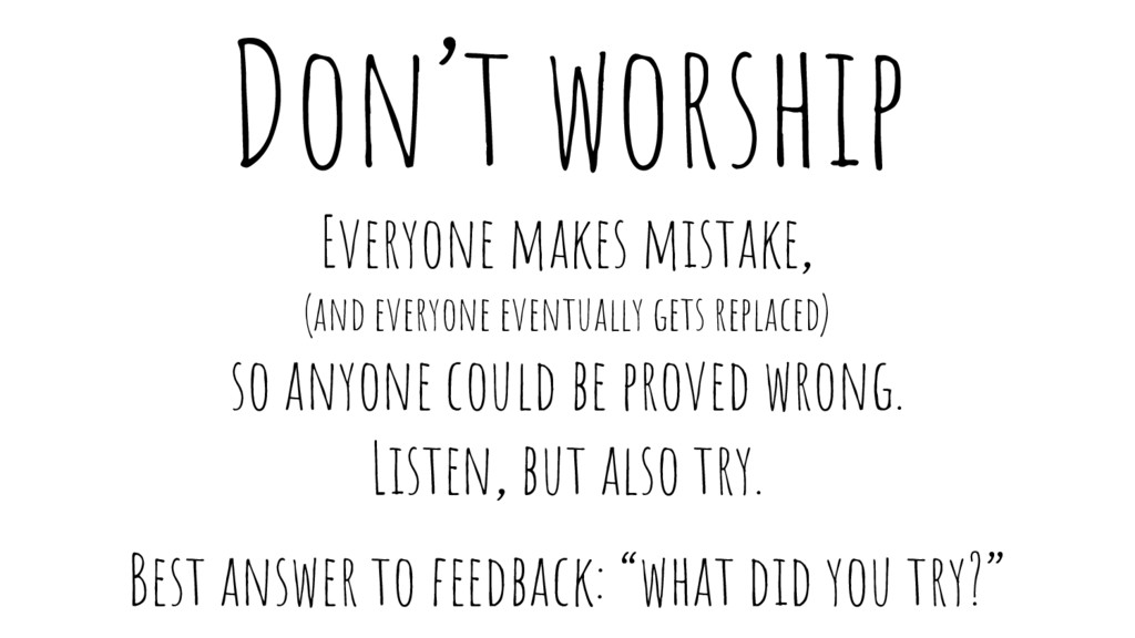 Don't worship Everyone makes mistake, (and ever...