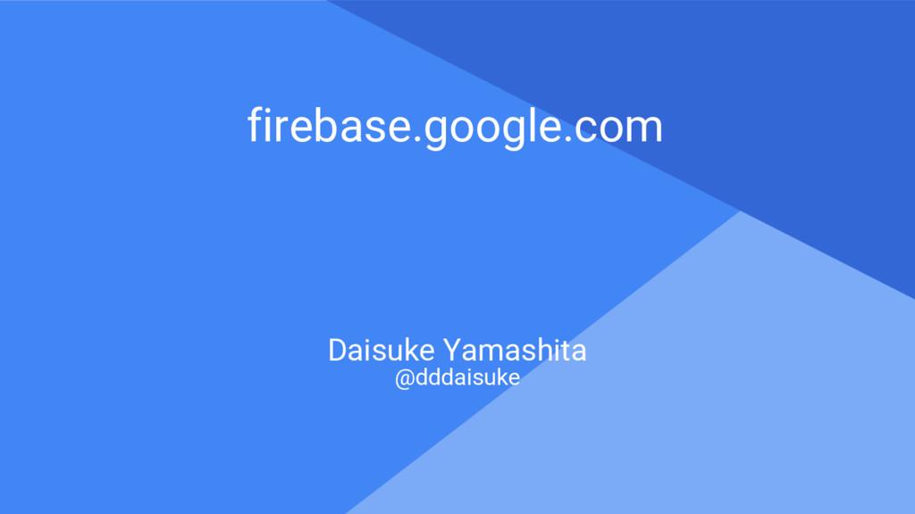 Proprietary + Confidential firebase.google.com ...