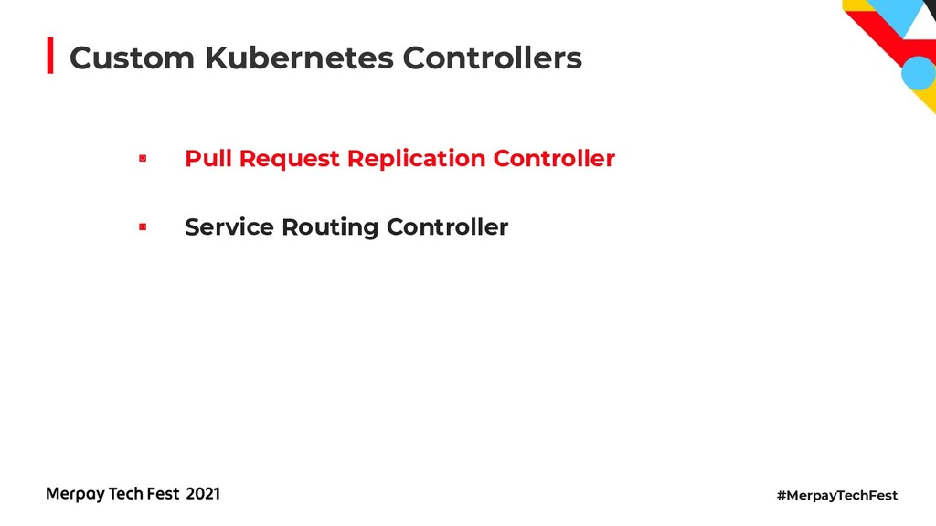 #MerpayTechFest Custom Kubernetes Controllers P...