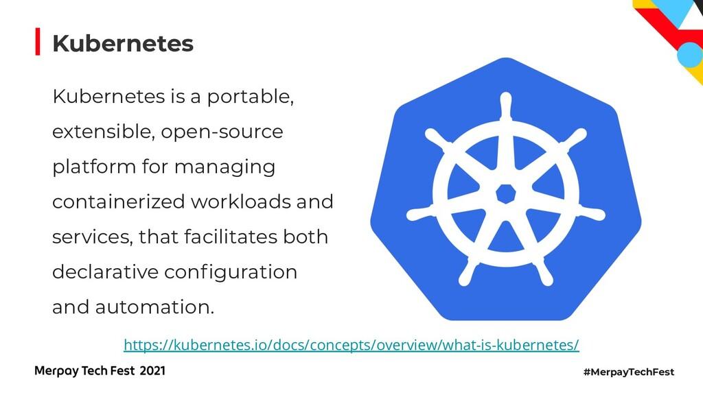 #MerpayTechFest Kubernetes Kubernetes is a port...