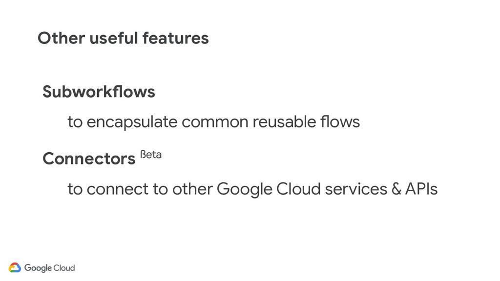 Subworkflows to encapsulate common reusable flo...