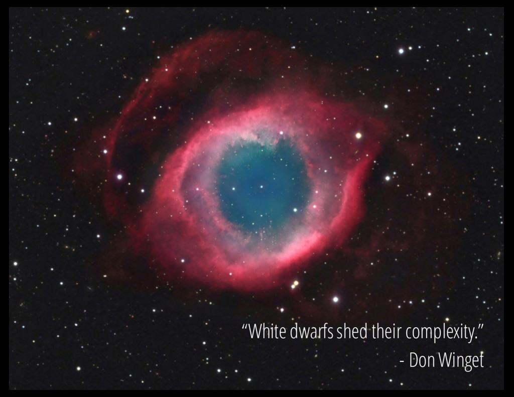 """White dwarfs shed their complexity."" - Don Win..."