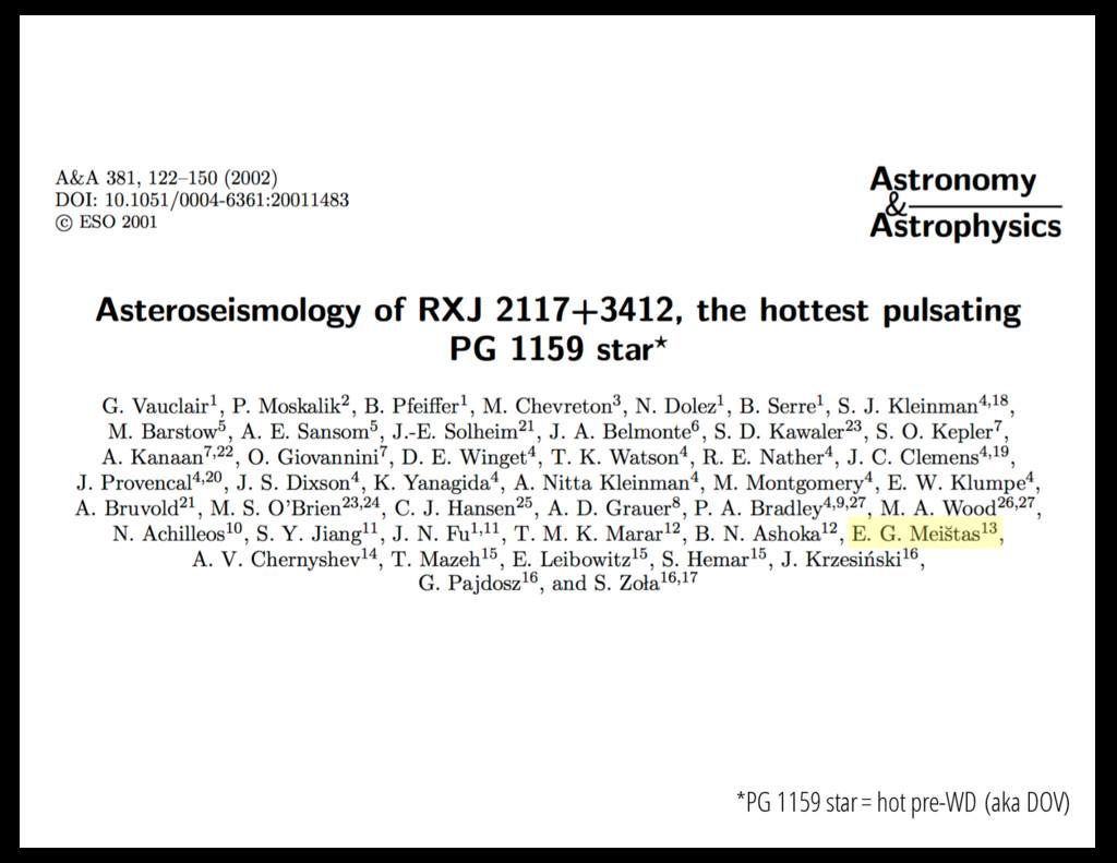 *PG 1159 star = hot pre-WD (aka DOV)