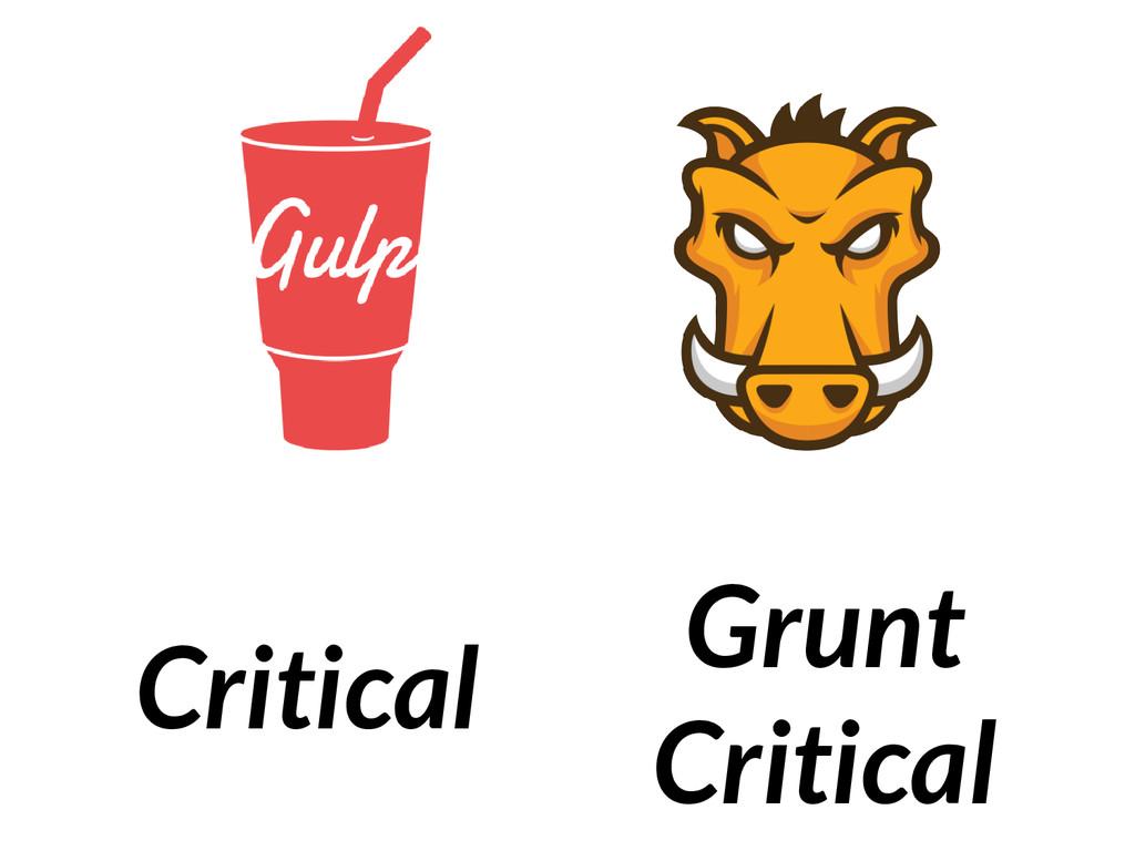 Grunt Critical Critical