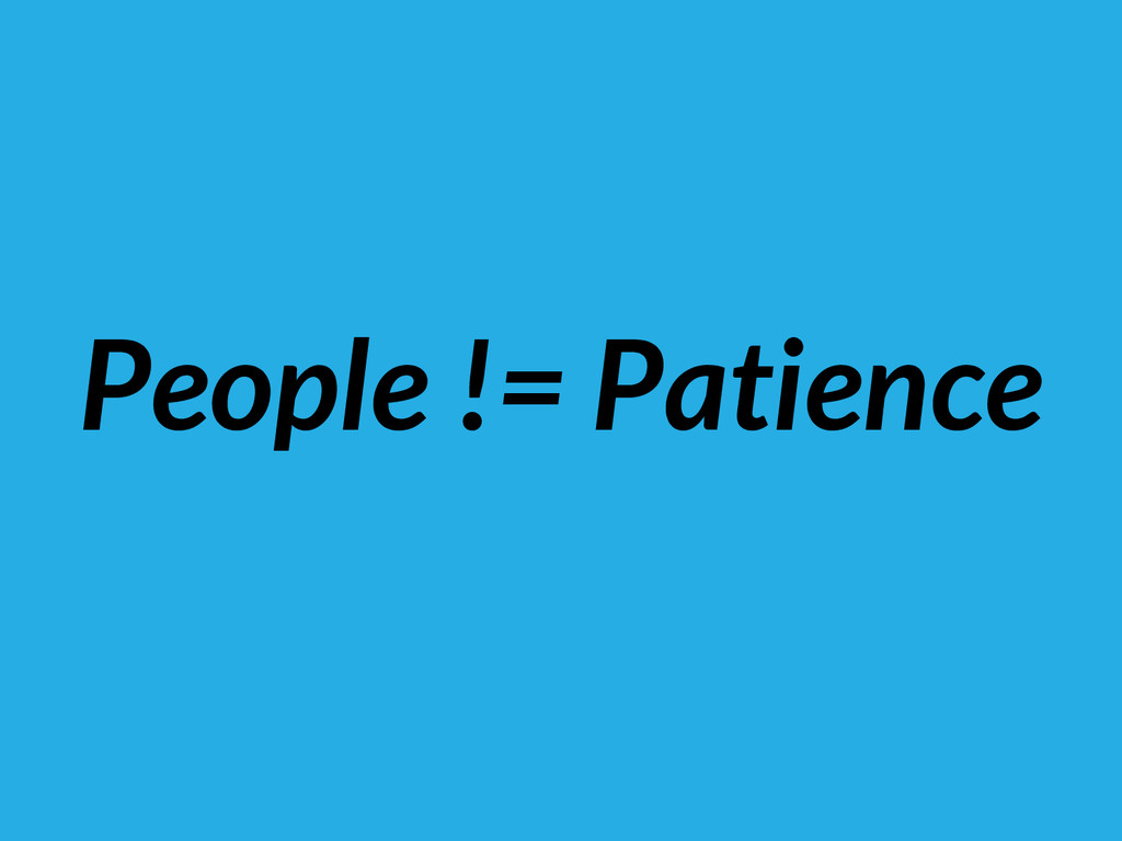 People != Patience