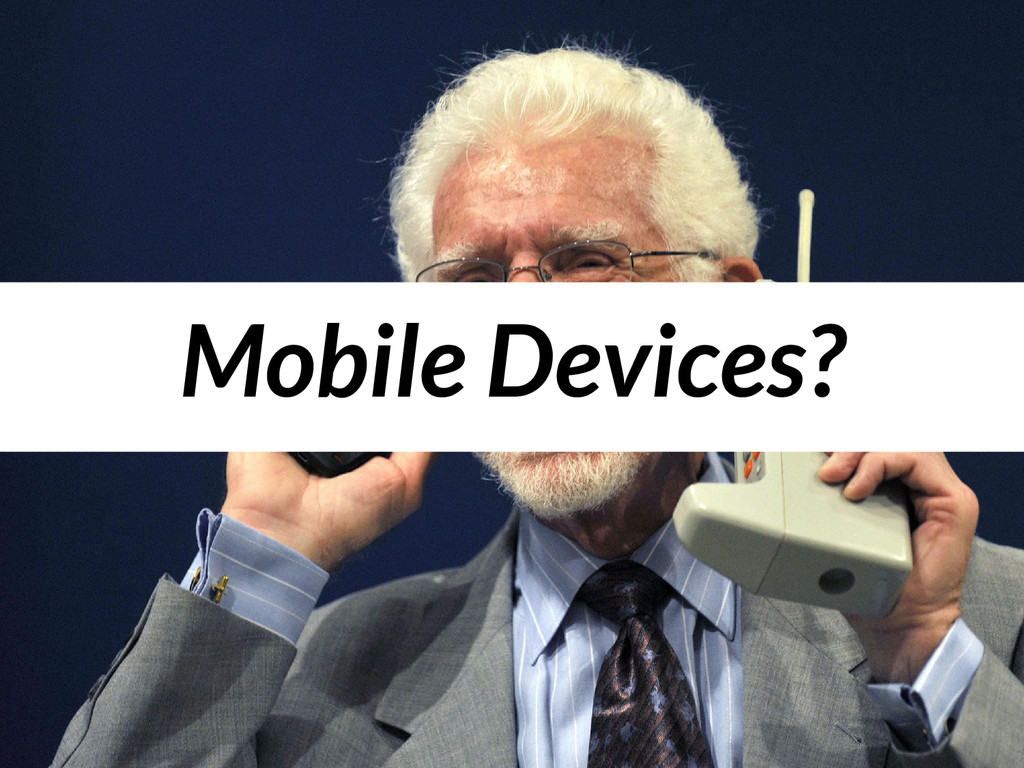 Mobile Devices?