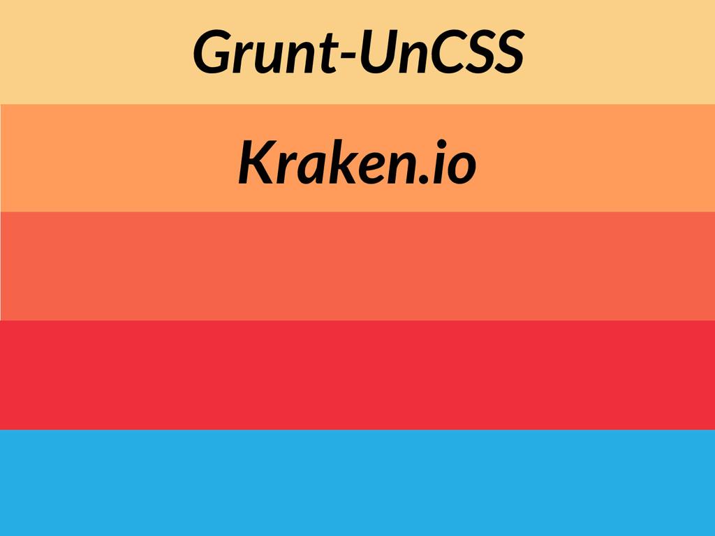 Grunt-UnCSS Kraken.io