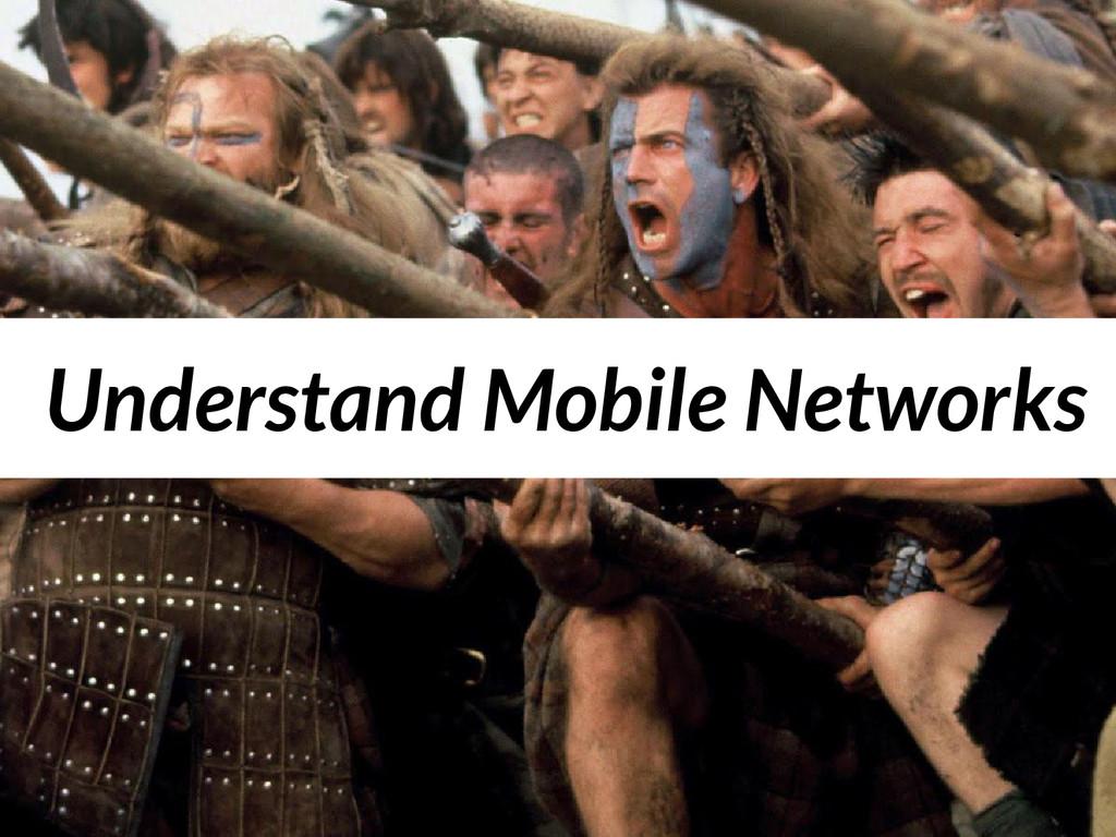 Understand Mobile Networks