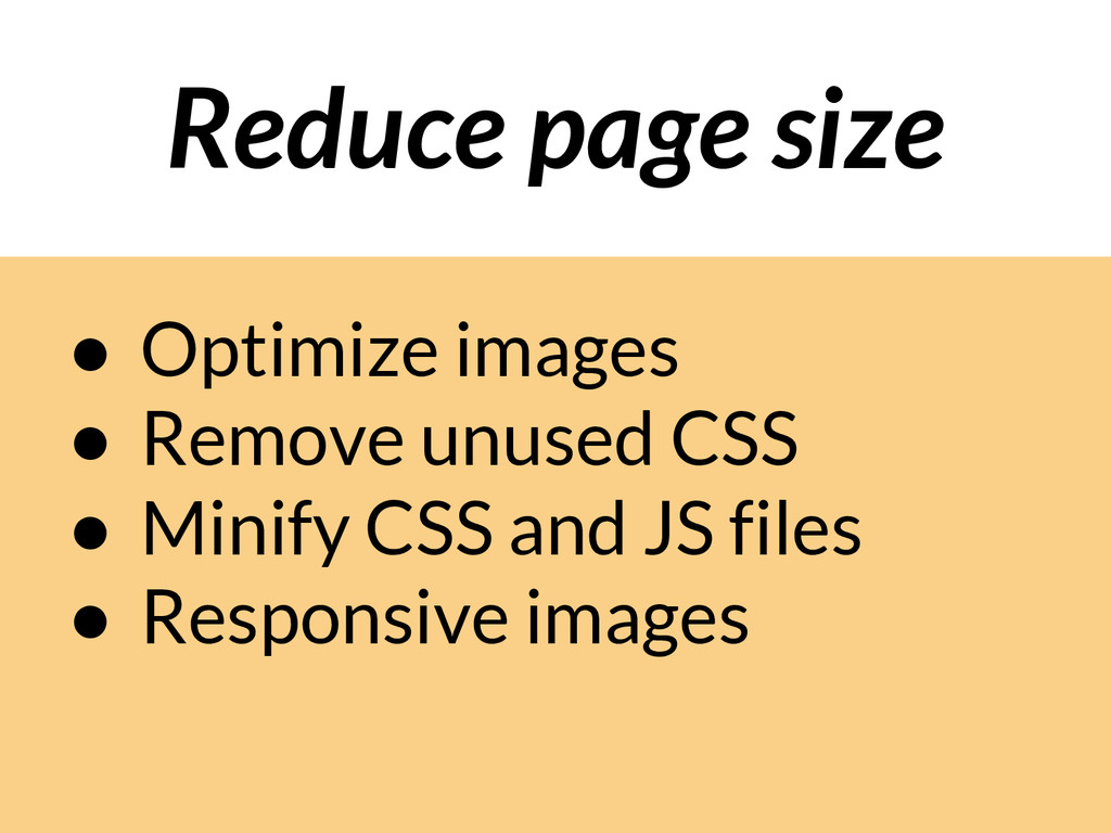 ● Optimize images ● Remove unused CSS ● Minify ...