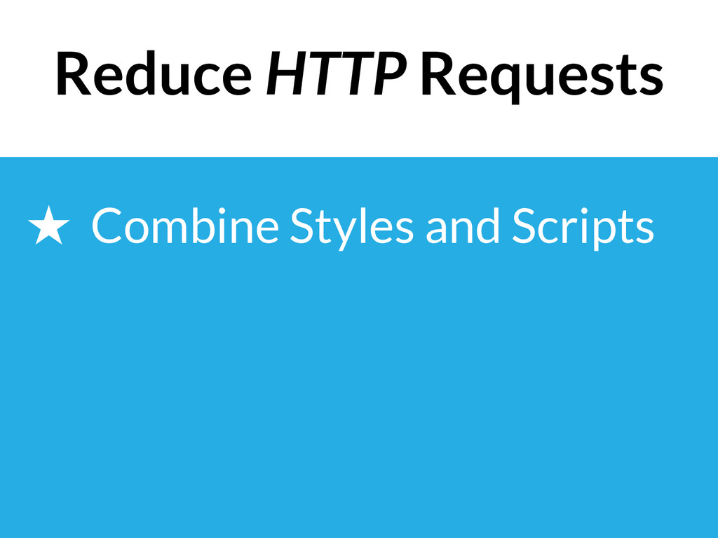 ★ Combine Styles and Scripts Reduce HTTP Reques...