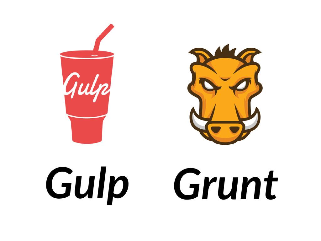 Grunt Gulp