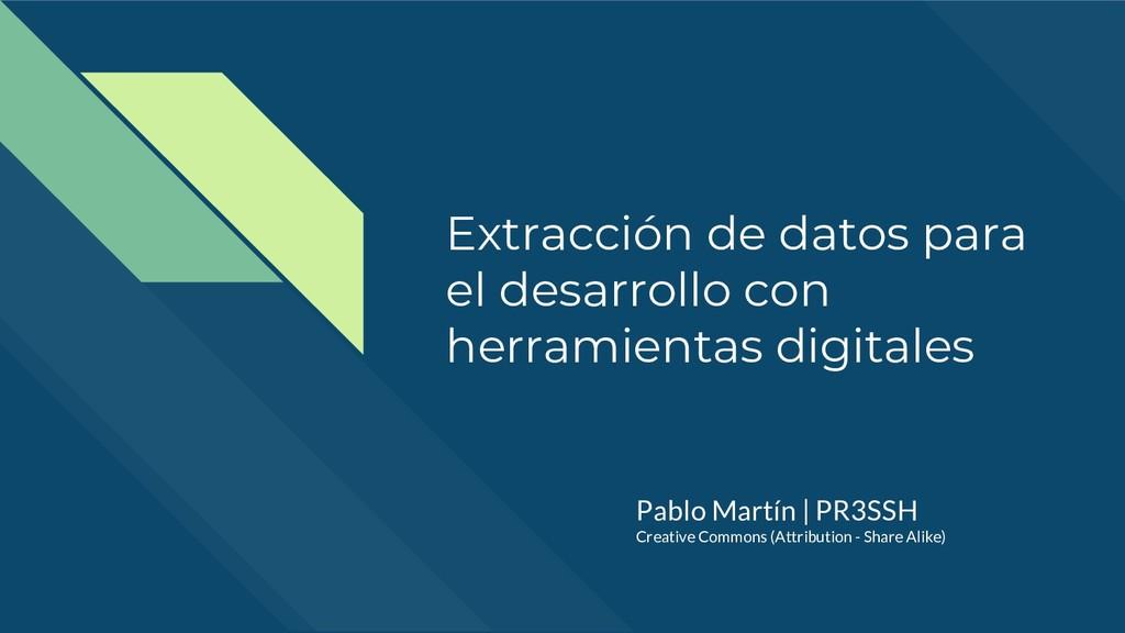 Extracción de datos para el desarrollo con herr...