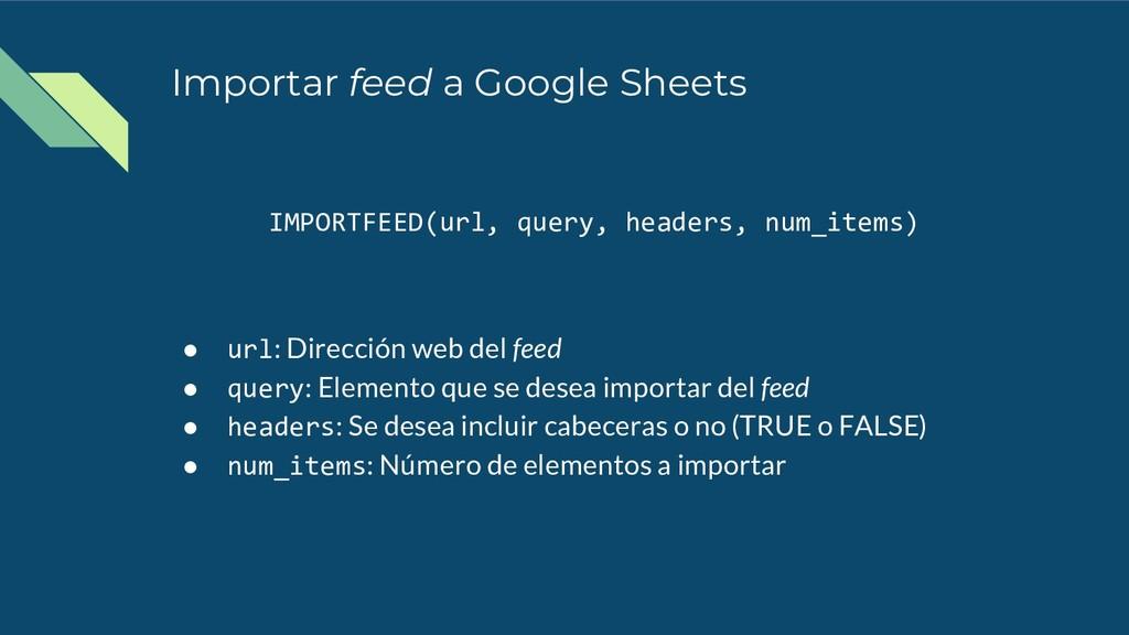 Importar feed a Google Sheets IMPORTFEED(url, q...