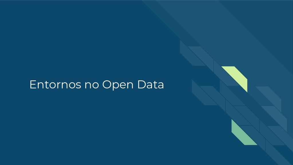 Entornos no Open Data