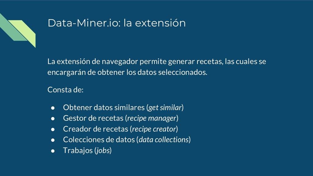 Data-Miner.io: la extensión La extensión de nav...