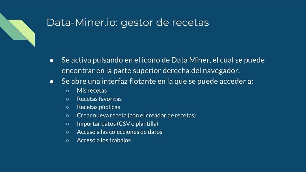 Data-Miner.io: gestor de recetas ● Se activa pu...